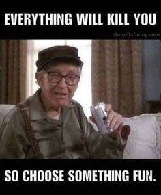 Everything Will Kill You - https://shareitsfunny.com/everything-will-kill-you/ - Funny Pictures on  Share Its Funny  #everythingwillkillyou