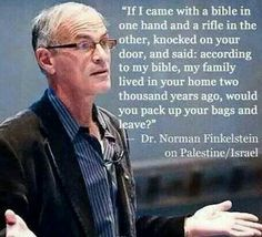 True Example for what the Fascist Zionists did with the Palestinians Norman Finkelstein, Israel Palestine, Palestine History, Jewish History, My Bible, New World Order, Atheism, Tell The Truth, Good People