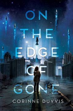 One the Edge of Gone - Corinne Duyvis (CR here: http://weneeddiversebooks.org/cover-reveal-for-on-the-edge-of-gone/)