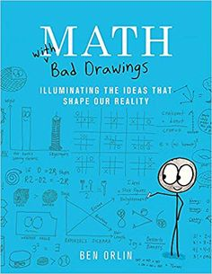 Free eBook Math with Bad Drawings: Illuminating the Ideas That Shape Our Reality Author Ben Orlin Free Pdf Books, Free Ebooks, This Is A Book, The Book, Got Books, Books To Read, Bad Drawings, Dilema, Life Changing Books