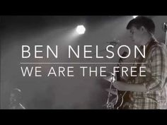 """""""We are the Free"""" - Ben Nelson Worship (Live from Meltdown) - YouTube"""