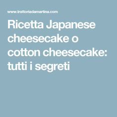 Ricetta Japanese cheesecake o cotton cheesecake: tutti i segreti