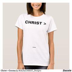 Christ > Corona T-Shirt Corona T Shirt, Women Of Faith, Awesome Stuff, Wardrobe Staples, Christ, Fitness Models, T Shirts For Women, Female, Casual