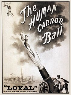"""The Human Cannon Ball, looks to be a """"VINTAGE POSTER"""" from the 1800's."""