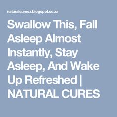 Swallow This, Fall Asleep Almost Instantly, Stay Asleep, And Wake Up Refreshed | NATURAL CURES