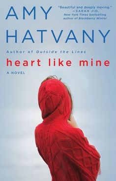 RED HOT BOOK OF THE WEEK:  Heart Like Mine  by Amy Hatvany