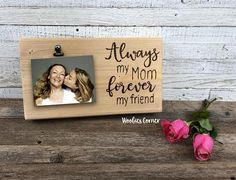 Mothers Day Gifts Diy Discover Always my mother forever my friend Mothers Day gift Mom picture frame Gift for Mom Wood picture frame Picture frame Mom Mom quotes Diy Gifts For Mom, Diy Gifts For Friends, Diy Mothers Day Gifts, Mothers Day Presents, Mother Gifts, Mothers Day Gifts From Daughter, Mothers Day Signs, Mothers Day Pictures, Mother Images