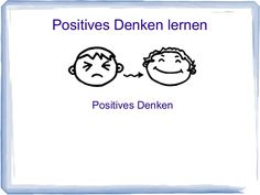 positives-denken-lernen by Alexander Nastasi via Slideshare