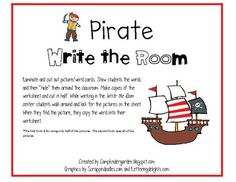 "Write the Room is one of the most popular centers in my class.  I love this one because the kids know what to write and there is none of that wondering around that we sometimes see.  This little pack includes picture/word cards of a pirate, treasure, an island, a map, a ship a parrot, a sword, gold, a shark, a hook and a skull to ""hide"" around the room as well as a recording page with picture cues."