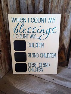 children Day Gift - When I count my BLESSINGS I count my Children, Grandchildren and Great Grandchildren, chalkboard, wood Home Decor Gifts For Great Grandparents, Great Grandma Gifts, Grandparent Gifts, Fathers Day Gifts, Christmas Gifts For Grandma, Grandmother Gifts, Grandma Birthday, 80th Birthday, 90 Birthday Party Ideas