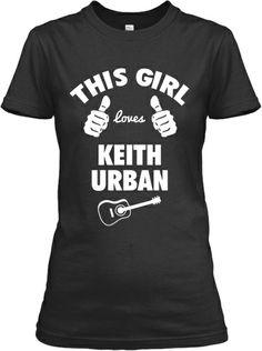 This Girl Loves Keith Urban! | Teespring