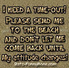 Hahaha!  I need one every day.  I don't think my attitude will ever change!