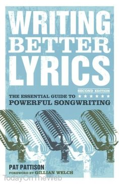 "Read ""Writing Better Lyrics"" by Pat Pattison available from Rakuten Kobo. The Must-Have Guide for Songwriters Writing Better Lyrics has been a staple for songwriters for nearly two decades. Writing Lyrics, Writing A Book, Writing Tips, Improve Writing, Music Writing, Music Books, Fiction Writing, Fiction Books, Writing Prompts"