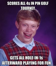 This is pretty much me at all pinball golf tournaments.