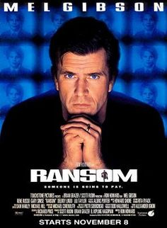 Ransom (1996) Airline owner and multimillionaire Tom Mullen is shocked and horrified when his son is kidnapped. Mullen and his wife are advised by FBI Agent Hawkins to pay off the kidnappers, which will make it easier to track down the criminals. But when the drop goes wrong, Mullen goes on television and offers a $2 million bounty on the heads of the people who abducted his child.  Mel Gibson, Gary Sinise, Rene Russo...1a