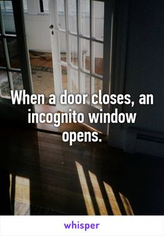 When a door closes, an incognito window opens.
