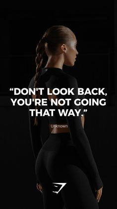 """""""Don't look back, you're not going that way. """"Don't look back, you're not going that way. Sport Motivation, Fitness Studio Motivation, Fitness Motivation Wallpaper, Daily Motivation, Workout Motivation, Weight Loss Motivation, Quotes Motivation, Workout Quotes, Fitness Inspiration"""