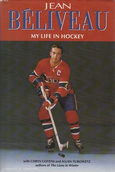 My Life in Hockey by Jean Beliveau Chrys Goyens Allan Turowetz Edition 1994 Pens Hockey, Hockey Teams, Hockey Players, Montreal Canadiens, World Of Sports, New Pictures, Memoirs, Nonfiction, Nhl