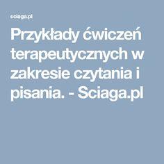 Przykłady ćwiczeń terapeutycznych w zakresie czytania i pisania. - Sciaga.pl