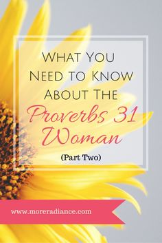 What You Need to Know About the Proverbs 31 Woman // Part 2
