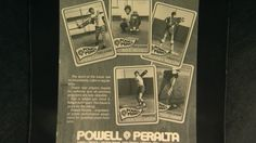 In the early skateboarding veteran Stacy Peralta brought in Craig Stecyk III  to art direct the first of the Powell-Peralta Skateboards