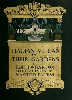 Wharton wrote an important book on Italian garden design featuring illustrations by Maxfield Parish. It's available in a reprint edition for modern readers.