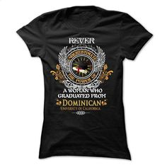 A woman who graduated from Dominican University of Cali T Shirts, Hoodies, Sweatshirts - #dress shirts #transesophageal echocardiogram. ORDER NOW => https://www.sunfrog.com/LifeStyle/A-woman-who-graduated-from-Dominican-University-of-California-.html?60505