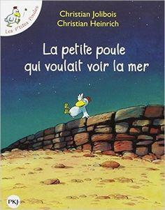 Les P'tites Poules, La petite poule qui voulait voir la mer, de Christian JOLIBOIS et Christian HEINRICH