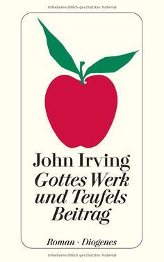 Gottes Werk und Teufels Beitrag (detebe): Amazon.de: John Irving, Thomas Lindquist: Bücher