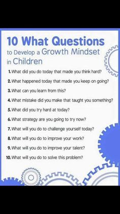 10 Questions to Develop Growth Mindset in Children. A few questions to ask your child, encouraging a shift in thinking towards Growth Mindset. Help children grow and thrive!