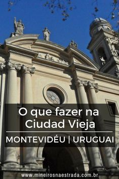 O que fazer na Ciudad Vieja, o Centro Histórico de Montevidéu, região que concentra vários museus e praças e onde estão o Mercado do Porto e a Catedral Metropolitana. #mineirosnaestrada #montevideu #uruguai #roteiro