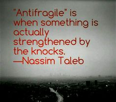 """VQOTD: """"Antifragile"""" is when something is actually strengthened by the knocks. Favorite Quotes, Best Quotes, Nice Quotes, Make Meaning, Peaceful Heart, Carlos Castaneda, Knock Knock, Quote Of The Day, Wise Words"""