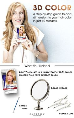 Adding 3D dimension to your hair color is as easy as a paint-by-number when you use the step-by-step guide from Clairol Global Colorist, Marcy Cona. Choose a box of Root Touch-Up that is 2-3 shades lighter than your current color. Follow Marcy's simple directions and you'll be on your way to a perfect hair day.