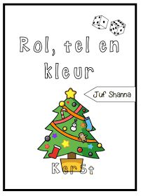Juf Shanna: Thema kerst: rol, tel en kleur!