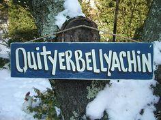 QUITYERBELLYACHIN