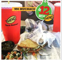 The 12 Days of Bueno are back and we are starting off day one with a bang! 99 cent Muchacos for everyone on Friday, December 11! All you have to do is ask. Limit 5 per transaction. Beef Muchaco only on 12/11/15.