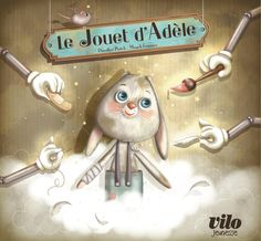 """""""Le jouet d'Adèle"""" Editions : Vilo jeunesse Illustrations : Magali Fournier     A paraître le 16 novembre 2012"""