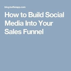 How to Build Social Media Into Your Sales Funnel