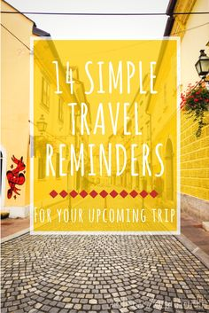 14 Simple Travel Reminders for your Upcoming Trip
