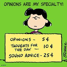 'Opinions, thoughts, and sound advice', Lucy Van Pelt, the therapist. Lucy Snoopy, Snoopy And Woodstock, Peanuts Quotes, Snoopy Quotes, Charlie Brown Christmas, Charlie Brown And Snoopy, Peanuts Christmas, Peanuts Cartoon, Peanuts Snoopy