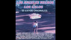 Los Angeles Negros - Y Volvere