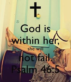 God is within her.she will not fail! Psalm Bible verse for Christian Living. I love this picture and this verse, this comes from one of my favorite bible chapters. On a journey to complete an audio reading of the entire bible. Bible Quotes, Bible Verses, Me Quotes, Faith Quotes, Qoutes, Bible 2, Godly Quotes, Romance Quotes, Quotable Quotes