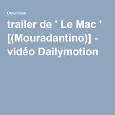 trailer de ' Le Mac ' [(Mouradantino)] - vidéo Dailymotion