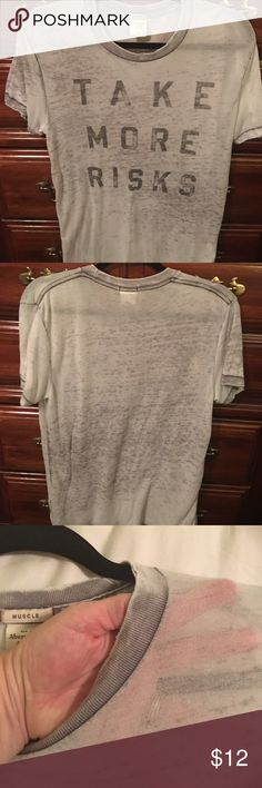 """A&F burnout tee Washed out gray burnout tee. """"Take More Risks"""" screen printed. This shirt is very thin and was made that way. Abercrombie & Fitch Shirts Tees - Short Sleeve"""