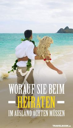 Viele Brautpaare träumen von einer Hochzeit im Ausland: am Strand auf den Malediven oder den Seychellen, am Kap der Guten Hoffnung oder auf dem Gefängnisfelsen Alcatraz vor San Francisco. Doch für die Heirat im Ausland gibt es besondere Regeln. Worauf man achten muss.