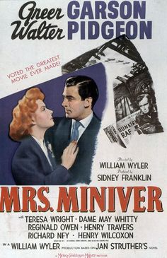 #80 Mrs. Miniver 1942 (Dir. William Wyler. With Greer Garson, Walter Pidgeon, Teresa Wright, Dame May Whitty, Henry Travers, Reginald Owen)