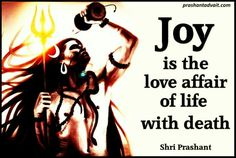 Joy is the love affair of life with death. ~ Shri Prashant.  #ShriPrashant #Advait #life #death #joy Read at:- prashantadvait.com Watch at:-www.youtube.com/c/ShriPrashant Website:-www.advait.org.in Facebook:-www.facebook.com/prashant.advait LinkedIn:-www.linkedin.com/in/prashantadvait Twitter:-https://twitter.com/Prashant_Advait