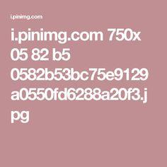 i.pinimg.com 750x 05 82 b5 0582b53bc75e9129a0550fd6288a20f3.jpg