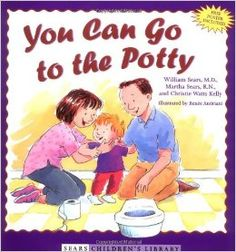You Can Go to the Potty (Sears Children Library): William Sears, Martha Sears, Christie Watts Kelly, Renee Andriani: 9780316788885: Amazon.com: Books
