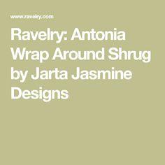 Ravelry: Antonia Wrap Around Shrug by Jarta Jasmine Designs
